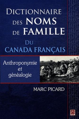 Marc Picard - Dictionnaire des noms de famille du Canada français - Anthroponymie et généalogie.