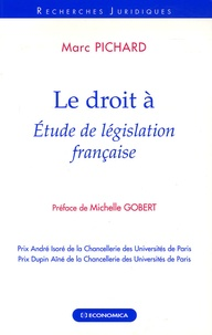 Marc Pichard - Le droit à - Etude de législation française.