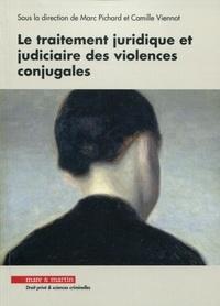 Marc Pichard et Camille Viennot - Le traitement juridique et judiciaire des violences conjugales.