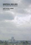 Marc Pichelin et Jean-Léon Pallandre - Montreuil-sous-Bois - Carte postale sonore. 1 CD audio
