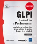Marc Picquenot - GLPI (gestion libre de parc informatique) - Installation et configuration d'une solution de gestion de parc et de helpdesk.