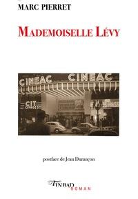 Marc Pierret - Mademoiselle Lévy.