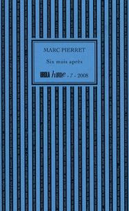 Marc Pierret - Six mois après.