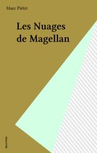 Marc Piétri - Les Nuages de Magellan.