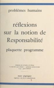 Marc Pigneguy - Problèmes humains - Réflexions sur la notion de responsabilité. Plaquette programme.