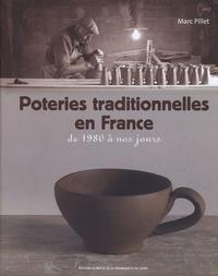 Marc Pillet - Poteries traditionnelles en France - De 1980 à nos jours.