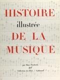 Marc Pincherle et Georges Bernier - Histoire illustrée de la musique.