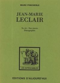 Marc Pincherle - Jean-Marie Leclair - Sa vie - Son oeuvre. Discographie.