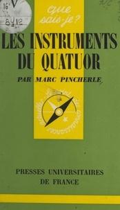 Marc Pincherle et Norbert Dufourcq - Les instruments du quatuor.