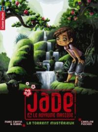 Marc Piochon et Isabel Cantin - Jade & le royaume magique Tome 3 : Le torrent mystérieux.