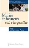 Marc Pioerre et Mary Pioerre - Mariés et heureux : oui, c'est possible.