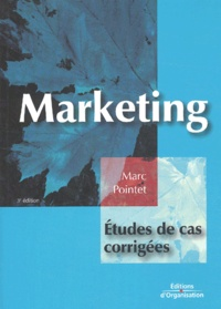 Marc Pointet - Marketing - Etudes de cas corrigées.
