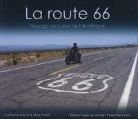 Marc Poirel et Catherine Raoult - La route 66 - voyage au coeur de l'Amérique.