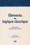 Marc-Polycarpe Mutombo Matsumakia - Eléments de logique classique. - Avec exercices et questionnaire d'examen.