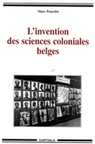 Marc Poncelet - L'invention des sciences coloniales belges.