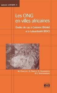 Marc Poncelet et Gautier Pirotte - Les organisations non gouvernementales en villes africaines - Etudes de cas à Cotonou (Bénin) et à Lubumbashi (RDC).