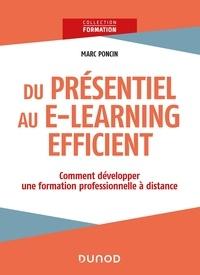 Marc Poncin - Du présentiel au e-learning efficient : comment développer une formation professionnelle à distance?.