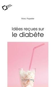 Marc Popelier - Idées reçues sur le diabète.