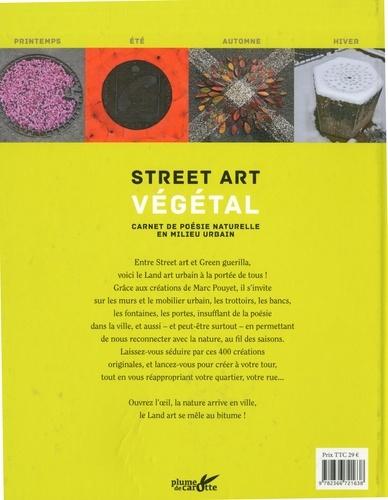 Street art végétal. Carnet de poésie naturelle en milieu urbain