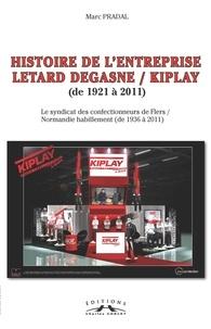 Marc Pradal - Histoire de l'entreprise Letard Degasne/Kiplay.