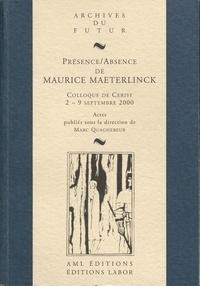 Marc Quaghebeur - Présence/absence de Maurice Maeterlinck - Colloque de Cerisy-la-Salle, 2-9 septembre 2000.