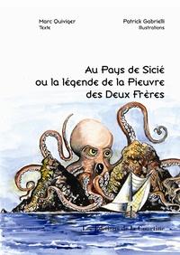 Marc Quiviger et Patrick Gabrielli - Au pays de Sicié ou la légende de la Pieuvre des Deux Frères.