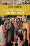 Marc Rastoin - Entrer dans l'Evangile avec saint Ignace.