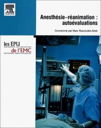 Marc Raucoules-Aimé - Anesthésie-réanimation : autoévaluations.