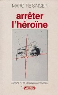 Marc Reisinger - Arrêter l'héroïne.