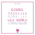 Marc Renard - Ecrire les signes.