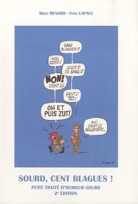 Marc Renard et Yves Lapalu - Sourd, cent blagues ! - Petit traité d'humour sourd.