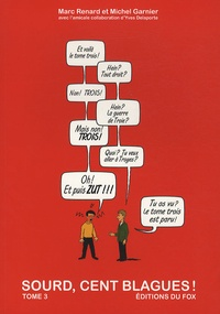 Marc Renard et Michel Garnier - Sourd, cent blagues ! - Tome 3.