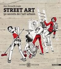 Marc Renaud et  Jungle - Street Art - 50 secrets de l'art urbain.