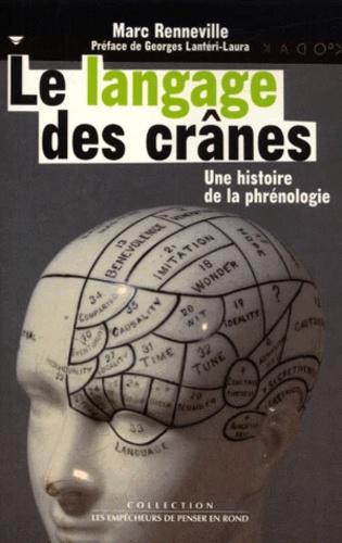Le langage des crânes. Histoire de la phrénologie