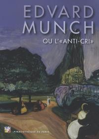 Marc Restellini - Edvard Munch ou L'anti-cri.
