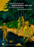 Marc Restellini - Expressionismus & expressionismi Berlin-Munich 1905-1920 - Der Blaue Reiter vs Brücke.