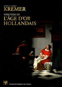 Marc Restellini et Wouter Kloek - Ilone et George Kremer - Héritiers de l'Age d'Or hollandais.