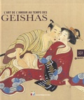 Marc Restellini - L'art de l'amour au temps des geishas.