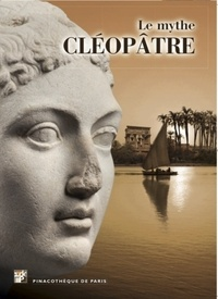 Marc Restellini - Le mythe Cléopâtre.
