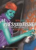 Marc Restellini et Alain Dominique Gallizia - Le pressionnisme 1970-1990 - Les chefs-d'oeuvre du graffiti sur toile de Basquiat à Bando.