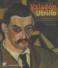 Marc Restellini - Valadon Utrillo - Au tournant du siècle à Montmartre - de l'impressionisme à l'Ecole de Paris.