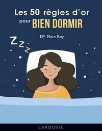 Marc Rey - Les 50 règles d'or pour bien dormir.