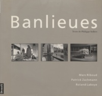 Marc Riboud et Philippe Sollers - Banlieues.