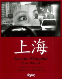Marc Riboud - Demain Shanghaï : Shanghai Tomorrow.