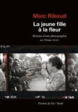 Marc Riboud et Philippe Séclier - La jeune fille à la fleur - Histoire d'une photographie par Philippe Seclier.