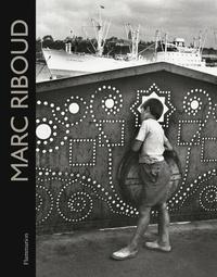 Marc Riboud et Annick Cojean - Marc Riboud - 60 ans de photographie.