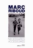 Marc Riboud - Nécessaires accessoires.