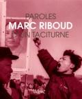 Marc Riboud - Paroles d'un taciturne.