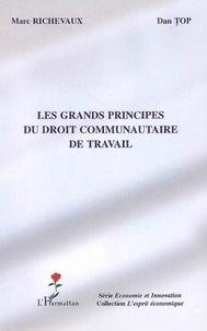 Marc Richevaux et Dan Cristian Top - Les grands principes du droit communautaire de travail.