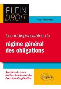 Marc Richevaux - Les indispensables du régime général des obligations.